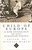 img - for Child of Europe: A New Anthology of East European Poetry (Penguin International Poets) book / textbook / text book