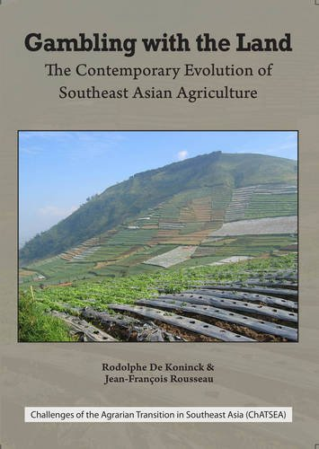 gambling-with-the-land-the-contemporary-evolution-of-southeast-asian-agriculture-challenges-of-the-a