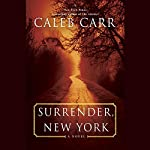 Surrender, New York | Caleb Carr