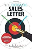 img - for The Ultimate Sales Letter: Attract New Customers. Boost Your Sales 3rd (third) Edition by Kennedy, Dan S. published by Adams Media (2006) Paperback book / textbook / text book