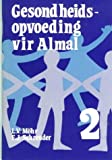Gesondheidsopvoeding Vir Almal: Standerd 2 (Health Education for All) (Afrikaans Edition)