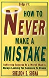img - for How to Never Make a Mistake: Achieving Success in a World That is Always Looking for Someone to Blame book / textbook / text book