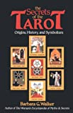 The Secrets of the Tarot: Origins, History, and Symbolism (0062509276) by Walker, Barbara G.