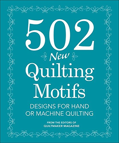 502 New Quilting Motifs: Designs for Hand and Machine Quilting by From the editors of Quiltmaker magazine (26-Dec-2014) Spiral-bound (502 Quilting Motifs compare prices)