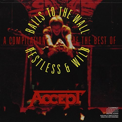 Restless And Wild/Balls To The Walls [Us Import] by Accept (2008-02-01)