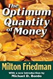 img - for The Optimum Quantity of Money book / textbook / text book