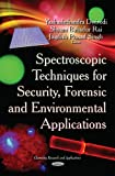 Dwivedi Y Spectroscopic Techniques for Security, Forensic and Environmental Applications