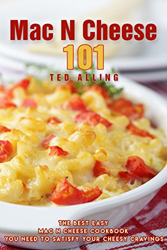 mac-n-cheese-101-the-best-easy-mac-n-cheese-cookbook-you-need-to-satisfy-your-cheesy-cravings-englis