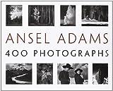 Ansel Adams: 400 Photographs