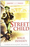 Berlie Doherty Street Child (Essential Modern Classics)