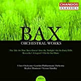 Bax: ?uvres orchestrales (Volume 4)