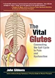 The Vital Glutes: Connecting the Gait Cycle to Pain and Dysfunction