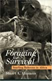 img - for Foraging for Survival: Yearling Baboons in Africa by Stuart A. Altmann (2000-04-15) book / textbook / text book