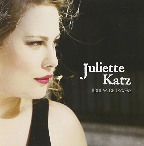 Juliette Katz - Tout Va De Travers - Zortam Music