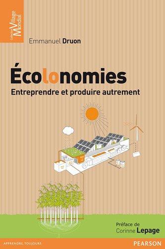 Écolonomies: Entreprendre et produire autrement