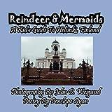 Penelope Dyan Reindeer & Mermaids, A Kid's Guide To Helsinki Finland