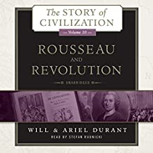 Rousseau and Revolution: The Story of Civilization, Book 10 (       UNABRIDGED) by Will Durant, Ariel Durant Narrated by Stefan Rudnicki