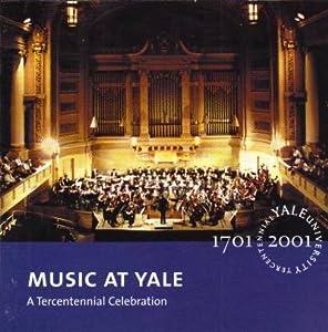 Music at Yale - A Tercentennial Celebration 1701-2001