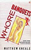 Whore Banquets (Everyman Fiction) (0460125532) by Kneale, Matthew