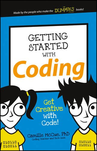 Getting Started with Coding: Get Creative with Code! (Dummies Junior) (Game Development For Dummies compare prices)