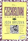 The Czechoslovak Cookbook: Czechoslovakia's best-selling cookbook adapted for American kitchens.  Includes recipes for authentic dishes like Goulash, ... Pischinger Torte. (Crown Classic Cookbook)