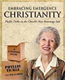 Embracing Emergence Christianity: Phyllis Tickle on the Church's Next Rummage Sale: A 6-Session Study (1606740717) by Phyllis Tickle