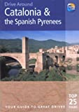 img - for Drive Around Catalonia and the Spanish Pyranees, 2nd: Your guide to great drives. Top 25 Tours. (Drive Around - Thomas Cook) book / textbook / text book