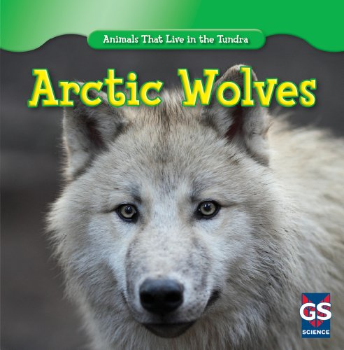 Arctic Wolves (Animals That Live in the Tundra)