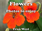 Flowers: Photos to enjoy (a childrens picture book)