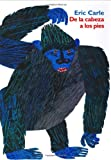 Eric Carle From Head to Toe (Spanish Edition): de La Cabeza a Los Pies