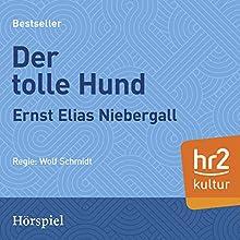 Der tolle Hund Hörspiel von Ernst Elias Niebergall Gesprochen von: Sophie Cossaeus, Boy Gobert, Else Knott, Irene Marhold, Hilde Nocker, Rudi Schmidt