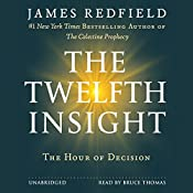 The Twelfth Insight: The Hour of Decision | James Redfield