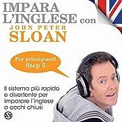 Impara l'inglese con John Peter Sloan - Step 5 | John Peter Sloan