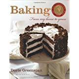 Baking: From My Home to Yours ~ Dorie Greenspan