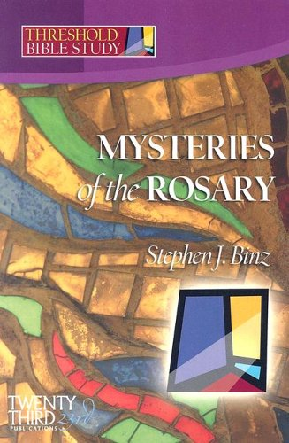 Mysteries of the Rosary (Threshold Bible Study), STEPHEN J. BINZ