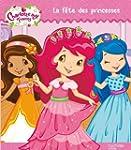 La f�te des princesses