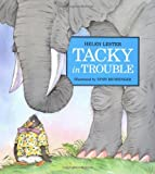 Tacky in Trouble (Tacky the Penguin) (0395861136) by Lester, Helen