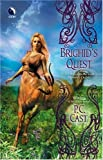 Brighid's Quest (0373802420) by Cast, P.C.