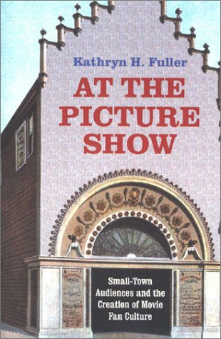 At the Picture Show: Small-Town Audiences and the...