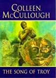 The Song of Troy (0752814133) by Colleen McCullough