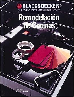Remodelaciones de Cocinas (Black & Decker Home Improvement Library) (Spanish Edition): Cy