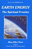 Earth Energy: The Spiritual Frontier - Book II in the Energy Series