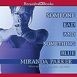 Someone Bad and Something Blue | Miranda Parker