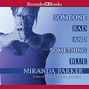 Someone Bad and Something Blue Audiobook