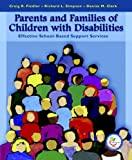 img - for Parents and Families of Children with Disabilities: Effective School-Based Support Services book / textbook / text book