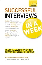 Job Interviews In A Week: All The Job Interview Tips You Need In Seven Simple Steps (TYW)