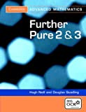 img - for Further Pure 2 and 3 for OCR (Cambridge Advanced Level Mathematics) book / textbook / text book