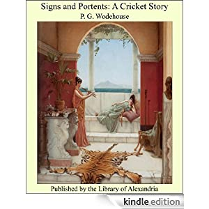 Signs and portents a cricket story ebook p g wodehouse for Sign and portents