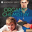 Organic Chemistry (       UNABRIDGED) by Andrew Grey Narrated by Nick J. Russo