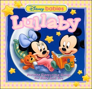 Disney Baby Lullaby: Favorite Sleepytime Songs for Baby and You